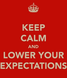 Image result for lower your expectations meme